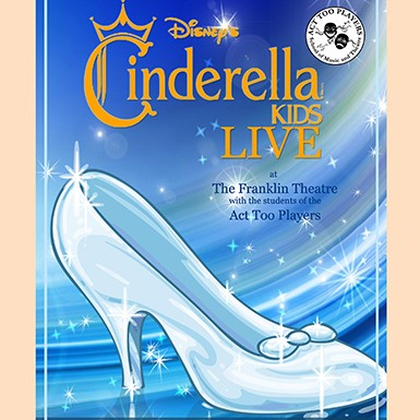 Act Too Players presents Disney's Cinderella Kids thumbnail