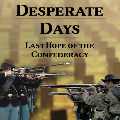 Desperate Days: Last Hope of the Confederacy - SOLD OUT! thumbnail