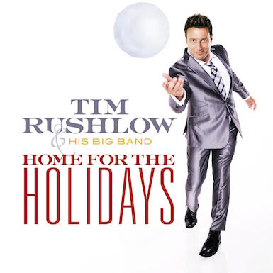 Tim Rushlow and His Big Band - Home for the Holidays thumbnail