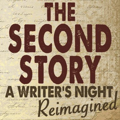 """THE SECOND STORY - A Writers Night """"Reimagined"""" thumbnail"""